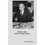 John B. Zinn: Professor, Mentor, Friend