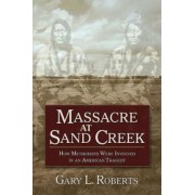 Massacre at Sand Creek: How Methodists Were Involved in an American Tragedy, Paperback