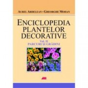 Enciclopedia plantelor decorative. Volumul 2. Parcuri si gradini