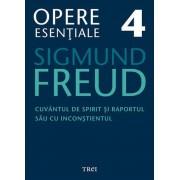 Freud Opere Esentiale vol. 4 Cuvantul de spirit si raportul sau cu inconstientul