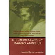 The Meditations of Marcus Aurelius, Paperback/Aurelius Marcus