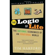 The Logic of Life: The Rational Economics of an Irrational World, Paperback