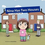 Nina Has Two Houses: A Book to Help Young Children and Their Parents, Who Are Going Through a Divorce, Adjust to the New Situation., Paperback/Hannah Neale