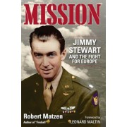 Mission: Jimmy Stewart and the Fight for Europe, Hardcover
