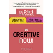 Be Creative - Now! - 2in1: Top Tips for Instant Success and Winning Ways to Keep Improving (Rawling Steve)(Paperback) (9781292119298)