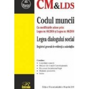 Codul muncii. Legea dialogului social Ed.10 Act. 16 aprilie 2018