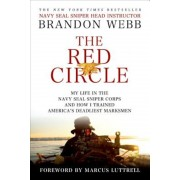 The Red Circle: My Life in the Navy Seal Sniper Corps and How I Trained America's Deadliest Marksmen, Paperback