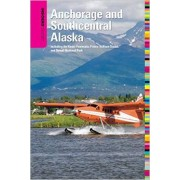 Reisgids Insiders' Guide Anchorage And Southcentral Alaska | Globe Pequot