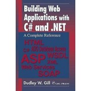 Building Web Applications with C and .NET par Gill & Dudley W. Gill Associates & Inc. & Belmar & New Jersey & USA