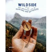 Wildside: The Enchanted Life of Hunters and Gatherers, Hardcover