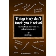 Things They Don't Teach You in School: But You Should Know When You Get Out on Your Own., Paperback/Ron Dingee