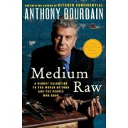 Medium Raw: A Bloody Valentine to the World of Food and the People Who Cook, Paperback
