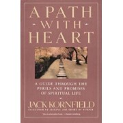 A Path with Heart: A Guide Through the Perils and Promises of Spiritual Life, Paperback/Jack Kornfield