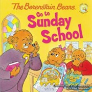 The Berenstain Bears Go to Sunday School, Paperback/Stan And Jan Berenstain W.