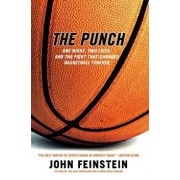 The Punch: One Night, Two Lives, and the Fight That Changed Basketball Forever, Paperback/John Feinstein