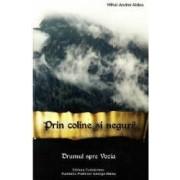 Prin coline si neguri Vol. 3 Drumul spre Vozia - Mihai-Andrei Aldea