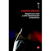 Degetul pe rana si alte dezintoxicari antipolitice (eBook)