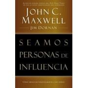 Seamos Personas de Influencia: Como Impactar Positivamente a Los Demas = Becoming a Person of Influence, Paperback/John C. Maxwell
