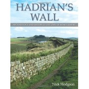 Hadrian's Wall: Archaeology and History at the Limit of Rome's Empire, Hardcover