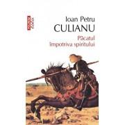 Pacatul impotriva spiritului (Editia 2013)/Ioan Petru Culianu