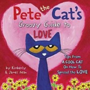 Pete the Cat's Groovy Guide to Love, Hardcover/James Dean