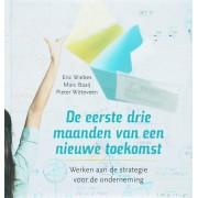 De eerste drie maanden van een nieuwe toekomst - E. Wiebes, M. Baaij, P. Witteveen (ISBN: 9789055944538)