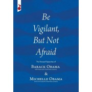 Be Vigilant But Not Afraid: The Farewell Speeches of Barack Obama and Michelle Obama, Paperback