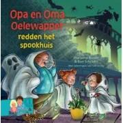 Marianne Busser, Ron Schröder Opa en oma Oelewapper redden het spookhuis