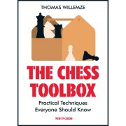The Chess Toolbox: Practical Techniques Everyone Should Know Thomas Willemze