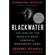 Blackwater: The Rise of the World's Most Powerful Mercenary Army, Paperback