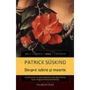 Despre iubire si moarte - Patrick Suskind