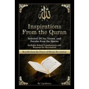 Inspirations from the Quran - Selected Duas, Verses, and Surahs from the Quran: Includes Select Commentary, Tafsir, and Reasons for Revelation, Paperback