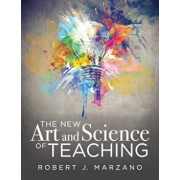 The New Art and Science of Teaching: More Than Fifty New Instructional Strategies for Academic Success, Paperback/Robert J. Marzano