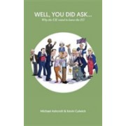 Well You Did Ask - Why the UK Voted to Leave the EU (Ashcroft Michael)(Paperback) (9781785901683)
