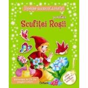 Povestea Scufitei Rosii. Editia 2014