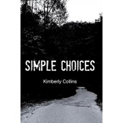 Simple Choices, Paperback/Kimberly Collins