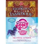 My Little Pony: The Elements of Harmony: Friendship Is Magic: The Official Guidebook, Hardcover