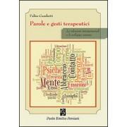 Persiani Parole e gesti terapeutici. Le relazioni interpersonali e lo svil... Fabio Gambetti