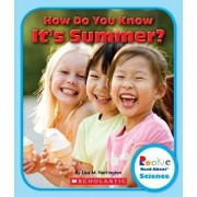 How Do You Know It's Summer? (Rookie Read-About Science: Seasons), Paperback/Lisa M. Herrington