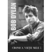 Cronica Vietii Mele Vol. I - Bob Dylan