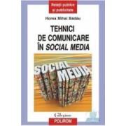 Tehnici de comunicare in Social Media - Horea Mihai Badau
