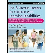 The 6 Success Factors for Children with Learning Disabilities: Ready-To-Use Activities to Help Kids with LD Succeed in School and in Life, Paperback/Frostig Center