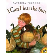 I Can Hear the Sun: A Modern Myth, Paperback/Patricia Polacco