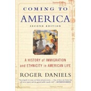 Coming to America (Second Edition): A History of Immigration and Ethnicity in American Life, Paperback/Roger Daniels