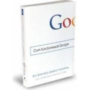 Cum functioneaza Google - Eric Schmidt Jonathan Rosenberg