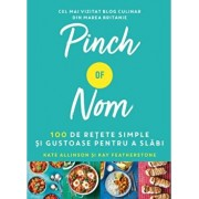 Pinch of Nom - 100 de retete simple si gustoase pentru a slabi/Kate Allison, Kay Featherstone