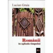 Romanii in oglinda timpului - Lucian Gruia