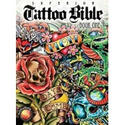Tattoo Bible: Book One, Hardcover/Superior Tattoo