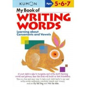 My Book of Writing Words:: Learning about Consonants and Vowels, Paperback