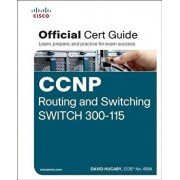 CCNP Routing and Switching Switch 300-115 Official Cert Guide, Hardcover/David Hucaby